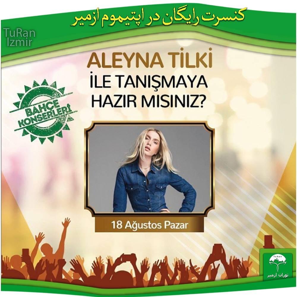 کنسرت Aleyna tikli اپتیموم | کنسرت ازمیر ترکیه | توران ازمیر